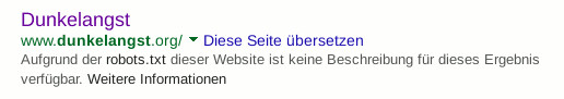 German: Aufgrund der robots.txt dieser Website ist keine Beschreibung für dieses Ergebnis verfügbar. Weitere Informationen. English: Because of the robots.txt file on that website, there is no description available. More informations.